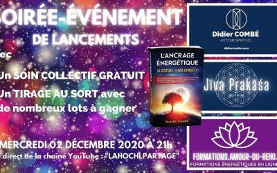 SOIRÉE-ÉVÉNEMENT DE LANCEMENTS : Soin collectif Gratuit d'Ancrage Énergétique + Tirages au sort  avec de nombreux lot à gagner – Mercredi 02/12/2020 à 21h